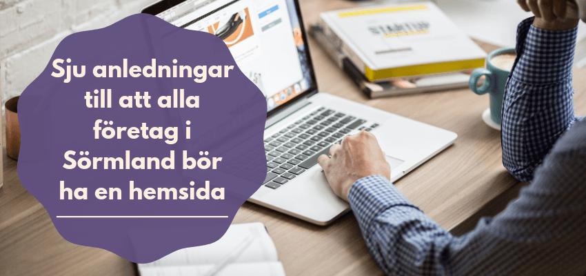Sju anledningar till att alla företag i Sörmland bör ha en hemsida