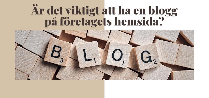 Är det viktigt att ha en blogg på företagets hemsida?