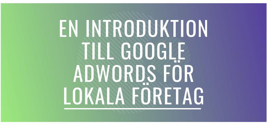 En introduktion till Google Adwords för lokala företag