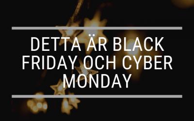 Detta är Black Friday och Cyber Monday