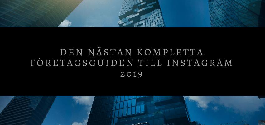 Den nästan kompletta företagsguiden till Instagram 2019