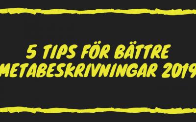 5 tips för bättre metabeskrivningar 2019