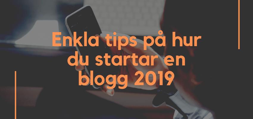 Enkla tips på hur du startar en blogg 2019
