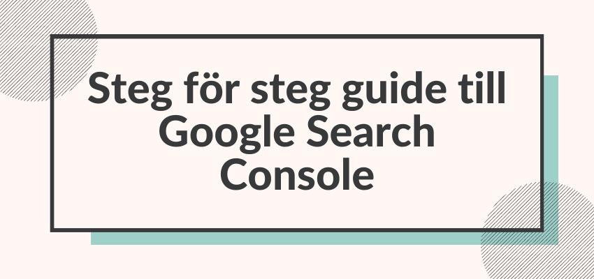 Steg för steg Guide till Google Search Console